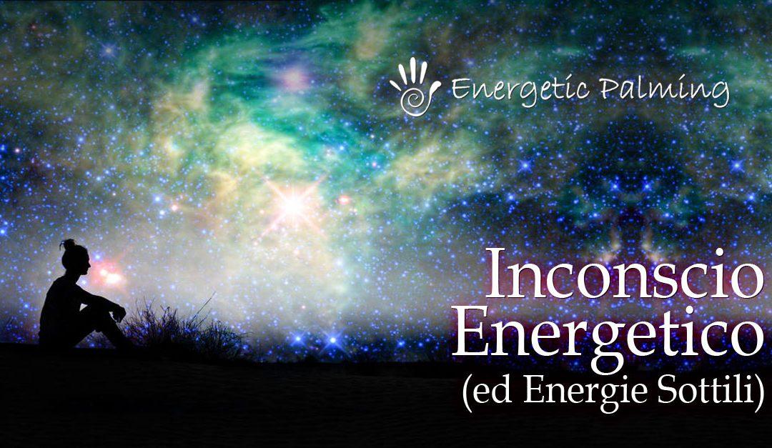 Insconscio Energetico: cos'è e come funziona