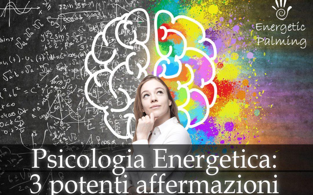 Psicologia Energetica: Cos'è e Come Funziona (Contiene 3 Potenti Affermazioni)